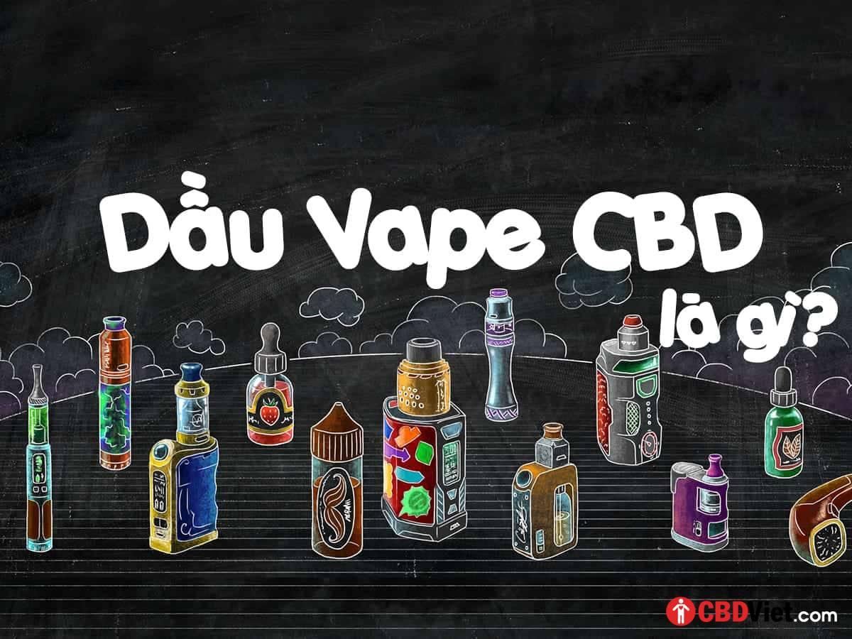 Dầu Vape CBD là gì? - Việt CBD - Vietnam CBD Shop - cbdviet.com